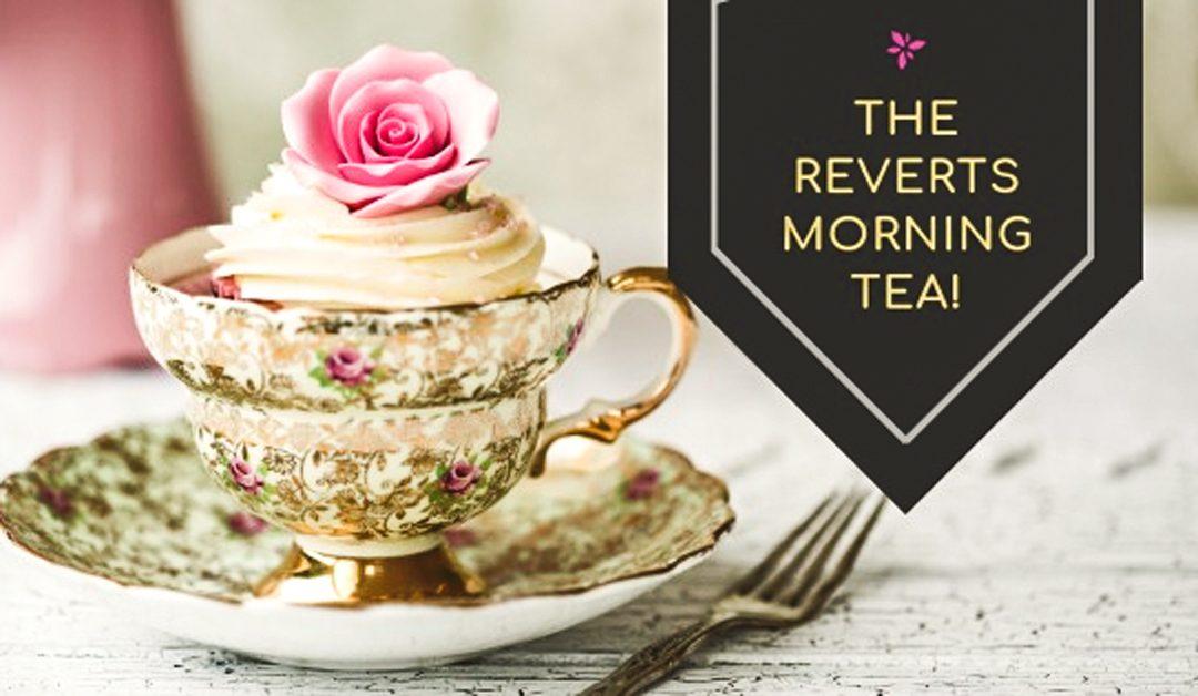 THE REVERTS MORNING TEA!