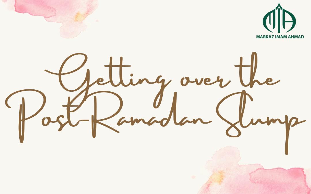 Getting over the Post-Ramadan Slump
